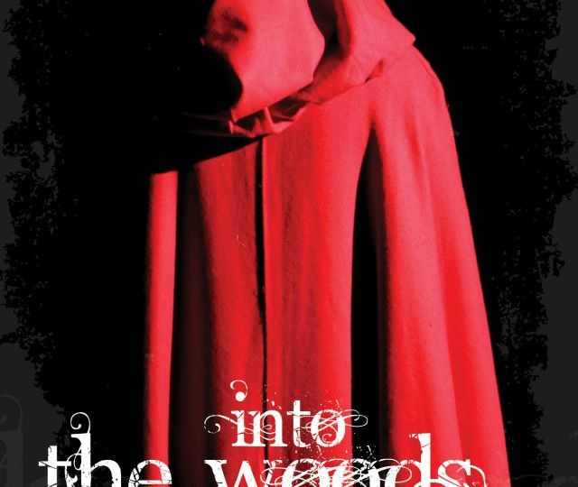 """Flyer of """"Into the Woods"""" depicting a Red Hoddie"""